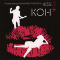 KOH+「KISSして」 /2007年11月21日発売 / 1,300円 (税込) / UPCH