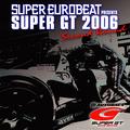 「SUPER EUROBEAT presents SUPER GT 2006-Second Round-」2006